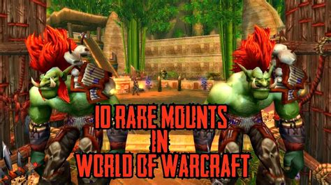 10 Rare Mounts to Get In World of Warcraft - YouTube